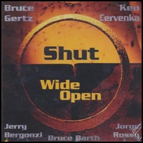 Bruce Gertz Shut Wide Open.