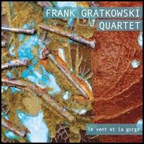 frank gratkowski le vent et la gorge