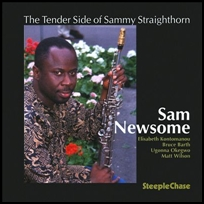 Sam Newsome The Tender Side Of Sammy Straighthorn.