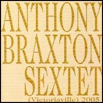 Anthony Braxton Sextet (Victoriaville) 2005.