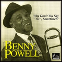 benny powell Why Don't You Say Yes Sometime.