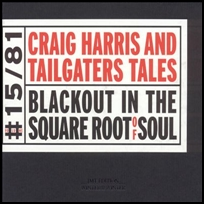 Craig Harris Blackout In The Square Root Of Soul.
