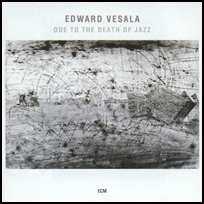 Edward Vesala Ode To The Death Of Jazz.