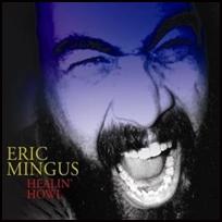 Eric Mingus Healin' Howl.