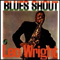 Leo Wright Blues Shout.