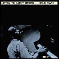Listen To Barry Harris.