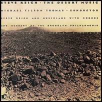 Steve Reich The Desert Music.