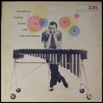 Vibraphone Fantasy In Jazz With Bob Harrington.