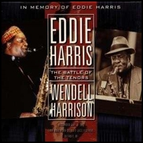 Wendell Harrison Battle Of The Tenors.