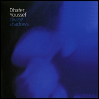 Dhafer Youssef Divine Shadows.