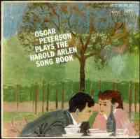 Oscar Peterson Play The Harold Arlen Song Book.