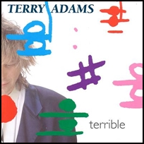 Terry Adams Terrible.